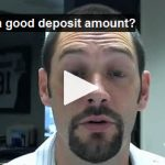 What is a good deposit amount?